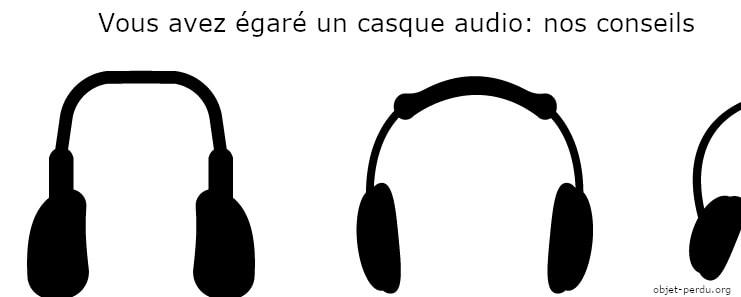Conseils en cas de perte de votre casque audio
