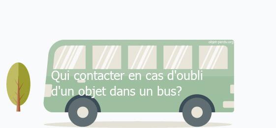 Qui contacter en cas d'oubli d'un objet dans un bus?