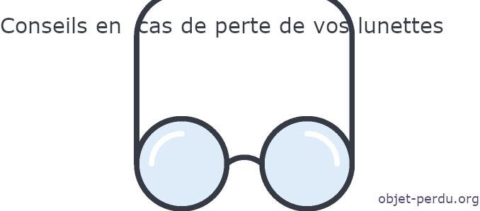 Que faire en cas de lunettes perdues ?
